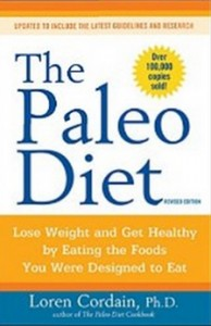 The Paleo Diet Revised - Lose Weight and Get Healthy by Eating the Foods You Were Designed to Eat