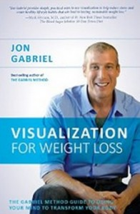 Visualization for Weight Loss - The Gabriel Method Guide to Using Your Mind to Transform Your Body