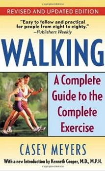 Walking - A Complete Guide to the Complete Exercise