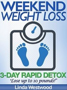 Weekend Weight Loss - 3-Day Rapid Detox - Lose Up to 10 Pounds!