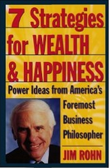 7 Strategies for Wealth & Happiness - Power Ideas from America's Foremost Business Philosopher