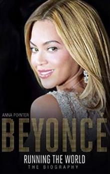 Beyoncé - Running the World - The Biography