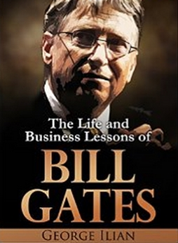 Bill Gates - The Life and Business Lessons of Bill Gates