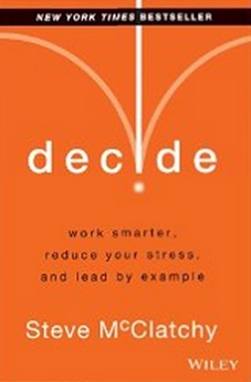 Decide - Work Smarter, Reduce Your Stress, and Lead by Example
