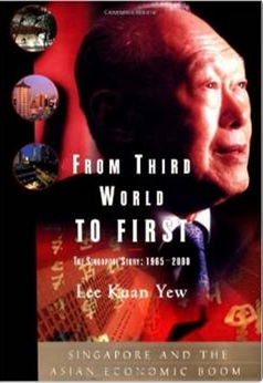 From Third World to First - The Singapore Story - 1965-2000
