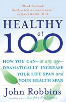 Healthy at 100 - The Scientifically Proven Secrets of the World's Healthiest and Longest-Lived Peoples