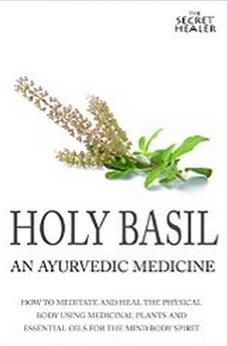 Holy Basil - Ayurvedic Medicine's Tulsi