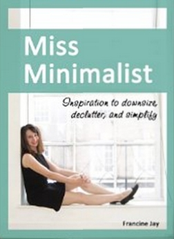 Miss Minimalist - Inspiration to Downsize, Declutter, and Simplify