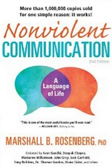 Nonviolent Communication - A Language of Life - Life-Changing Tools for Healthy Relationships (Nonviolent Communication Guides)