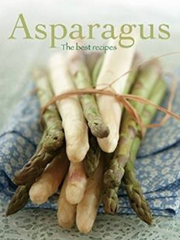 THE ASPARAGUS COOKBOOK by Parragon Books