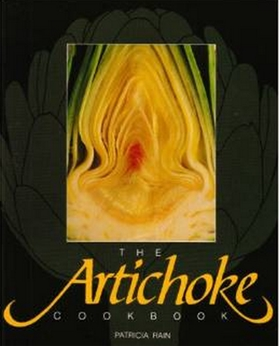 The Artichoke Cookbook by Patricia Rain