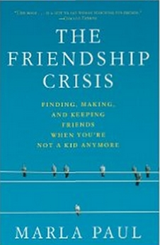 The Friendship Crisis - Finding, Making, and Keeping Friends When You're Not a Kid Anymore