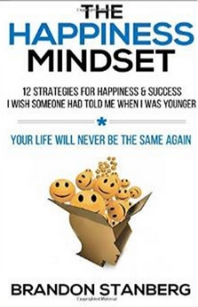 The Happiness Mindset - 12 Strategies for Happiness & Success I Wish Someone Had Told Me When I Was Younger