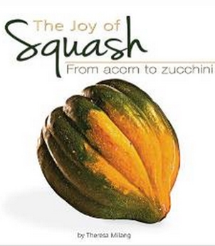 The Joy of Squash - From Acorn to Zucchini by Theresa Millang