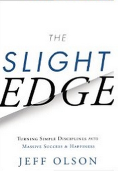 The Slight Edge - Turning Simple Disciplines into Massive Success and Happiness