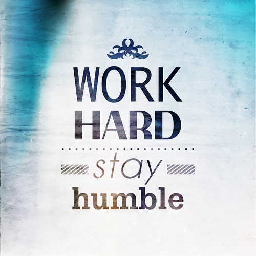 Work Hard & Stay Humble Always